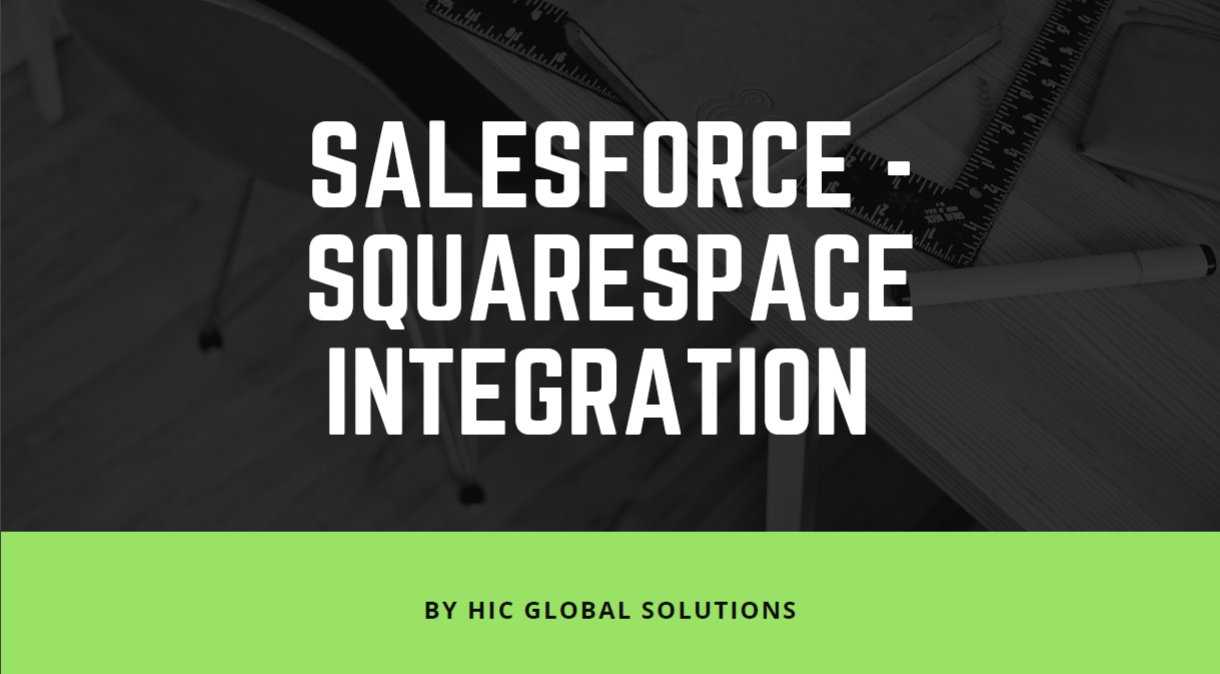 https://hicglobalsolutions.com/case_study/create-salesforce-leads-from-new-squarespace-form-submissions/