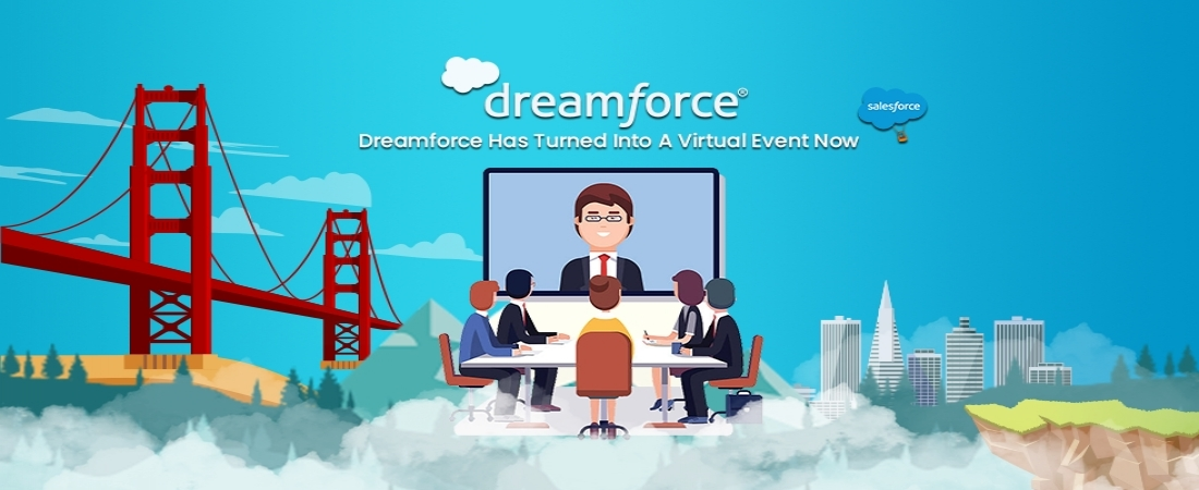 Dreamforce 2020 is going virtual: Official Announcement from Salesforce